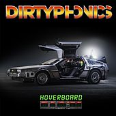 Hoverboard by Dirtyphonics