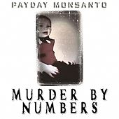 Murder by Numbers by Payday Monsanto