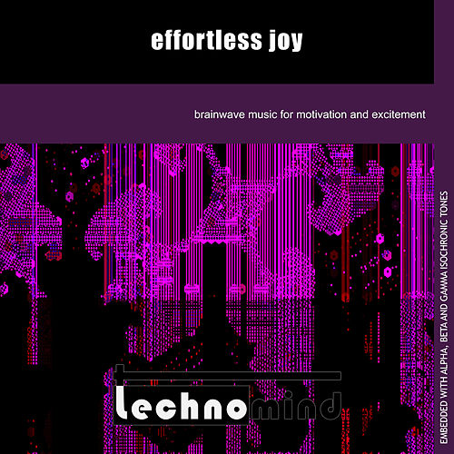 Effortless Joy by Techno Mind