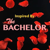 Inspired By 'The Bachelor' von Various Artists