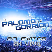 20 Exitos En Vivo by El Palomo Y El Gorrion