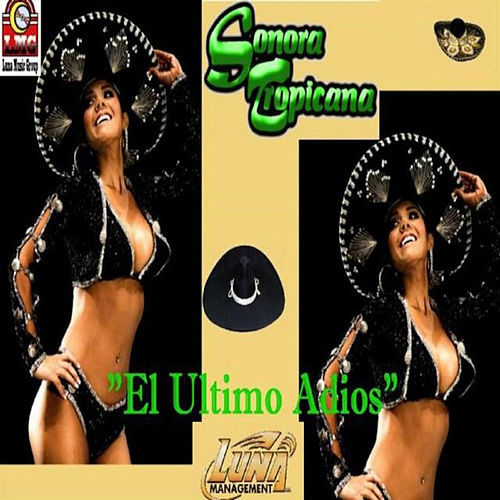 El Ultimo Adios by Sonora Tropicana