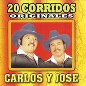 20 Corridos Originales by Carlos Y Jose