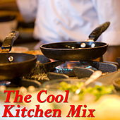 The Cool Kitchen Mix von Various Artists