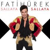 Sallaya Sallaya by Fatih Ürek