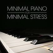 Minimal Piano for Minimal Stress by Various Artists