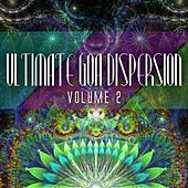 Ultimate Goa Dispersion, Vol. 2 by Various Artists
