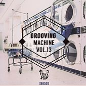 Grooving Machine, Vol. 13 by Various Artists