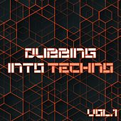 Dubbing into Techno, Vol. 1 by Various Artists