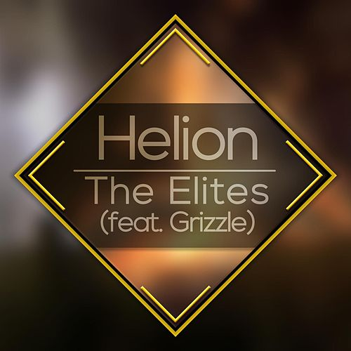 The Elites (feat. Grizzle) by Helion