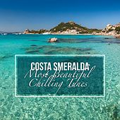 Costa Smeralda: Most Beautiful Chilling Tunes by Various Artists