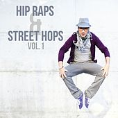 Hip Raps & Street Hops, Vol. 1 by Various Artists