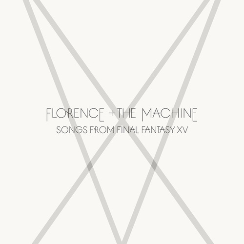 Songs From Final Fantasy XV by Florence + The Machine