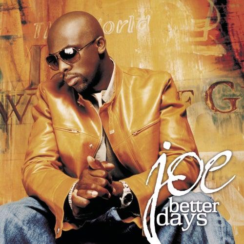 Better Days by Joe