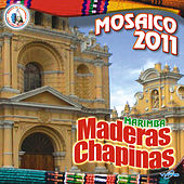 Mosaico 2011. Música de Guatemala para los Latinos by Marimba Maderas Chapinas