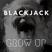 Grow Up by Blackjack