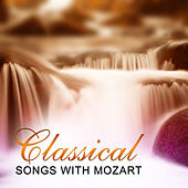 Classical Songs with Mozart – Classical Music to Rest, Peace for the Soul by Relaxing Music Therapy Consort The Stradivari Orchestra