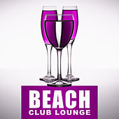 Beach Club Lounge - Chill Out Music, Summer Music, Deep Summer Sounds by The Cocktail Lounge Players