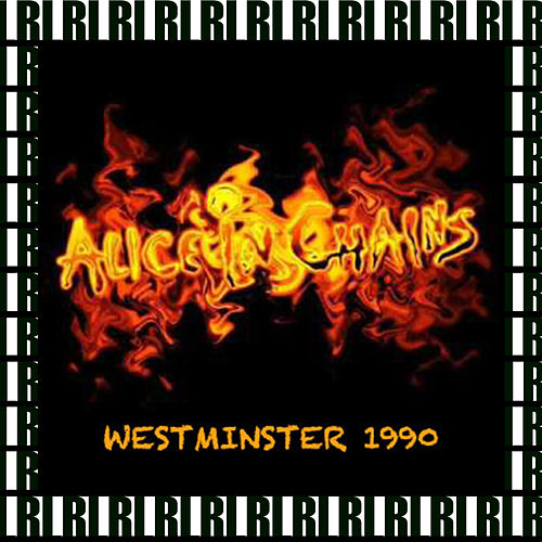 The Forum, Westminster, Ca. September 15th, 1990 (Remastered, Live On Broadcasting) von Alice in Chains