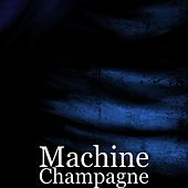 Champagne by Machine