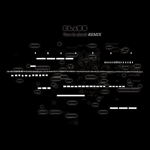 Vers la clarté (Remix) by Klaus & Klaus