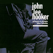 Plays and Sings the Blues (Remastered) von John Lee Hooker