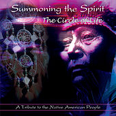 Summoning the Spirit - The Circle of Life by Michael Looking Coyote