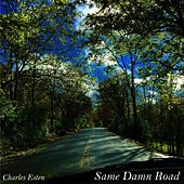 Same Damn Road by Charles Esten