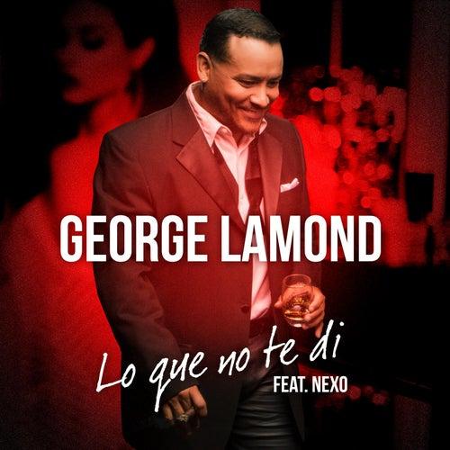 Lo Que No Te Di (feat. Nexo) by George LaMond