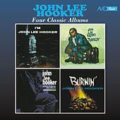 Four Classic Albums (I'm John Lee Hooker / Travelin' / Plays and Sings the Blues / Burnin') [Remastered] von John Lee Hooker
