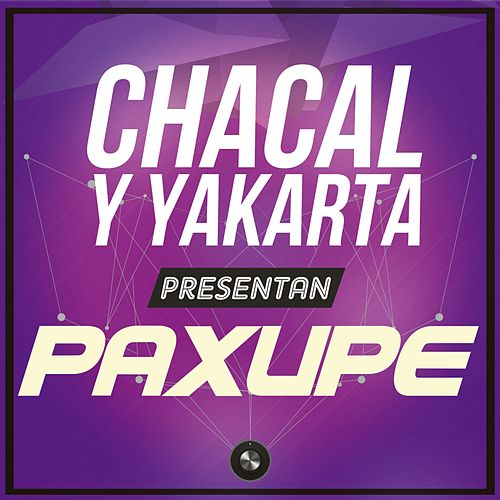 Paxupe by Chacal y Yakarta