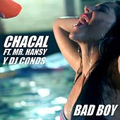 Bad Boy by El Chacal