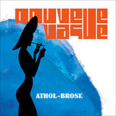 Athol Brose by Nouvelle Vague