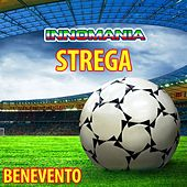 Strega - Inno Benevento by Tony D.