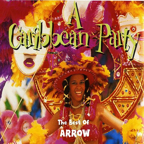 A Caribbean Party: The Best of Arrow by Arrow