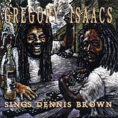 Sings Dennis Brown by Gregory Isaacs