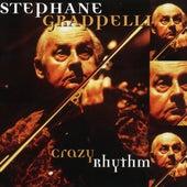 Crazy Rhythm by Stéphane Grappelli