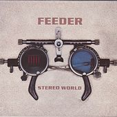 Stereo World by Feeder