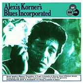 Alexis Korner's Blues Incorporated (Expanded Edition;2006 Remastered Version) by Alexis Korner