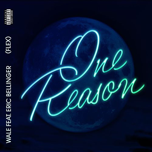 One Reason (Flex) [feat. Eric Bellinger] by Wale