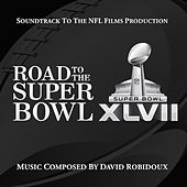 Road to the Super Bowl XLVII: Soundtrack to the NFL Films Production by David Robidoux