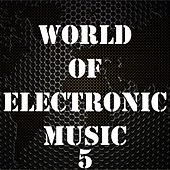 World of Electronic Music, Vol. 5 by Various Artists