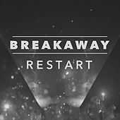 Restart by Breakaway