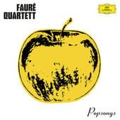 Popsongs by Fauré Quartett