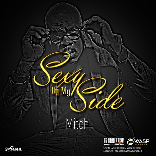 Sexy By My Side - Single by Mitch