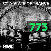 A State Of Trance Episode 773 by Various Artists