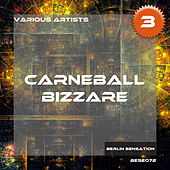 Carneball Bizzare, Vol. 3 (The Techno Collection) by Various Artists