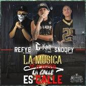 La Musica es Musica, La Calle es Calle (feat. Refye el Demonio & Snoopy el Coyote) - Single by C Kan