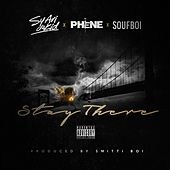 Stay There (feat. Soufboi & Sy Ari da Kid) by Phene