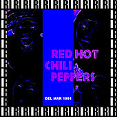 Pat O'Brien Pavilion, Del Mar, Ca. December 28th, 1991 (Remastered, Live On Broadcasting) von Red Hot Chili Peppers